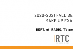 Dept. of Radio, TV and Cinema - 2020-2021 Academic Year Fall Semester Final Exam Schedule