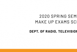 Dept. of Radio, TV and Cinema - 2020 Spring Semester Make Up Exams Announcement