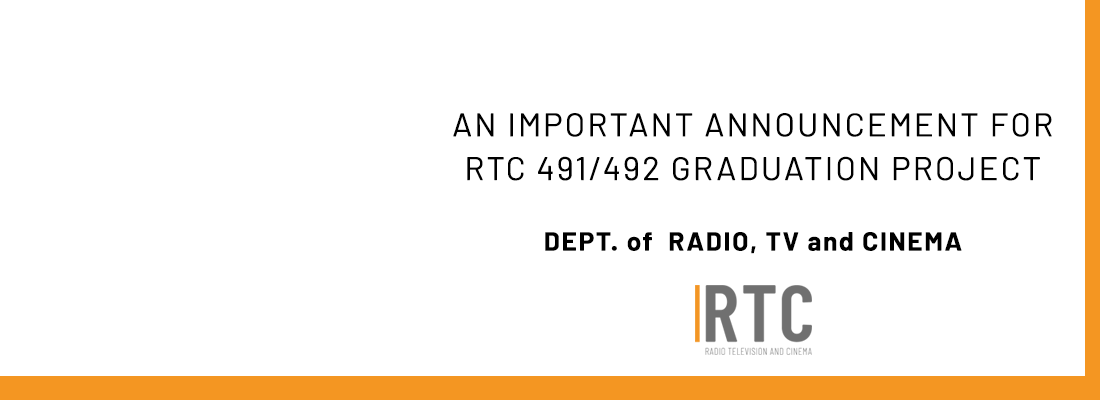 AN IMPORTANT ANNOUNCEMENT FOR RTC 491/492 GRADUATION PROJECT STUDENTS
